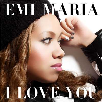 シングル/I LOVE YOU/EMI MARIA