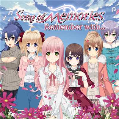 Song of Memories キャラクターソングアルバム「Remember with...」/V.A.
