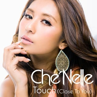 着うた®/Touch (Close To You)/Che'Nelle