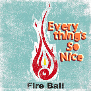 着うた®/Everything's So Nice/Fire Ball