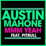 着うた®/Mmm Yeah (featuring Pitbull)/Austin Mahone