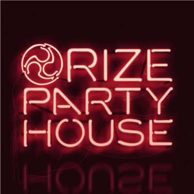 シングル/PARTY HOUSE/RIZE