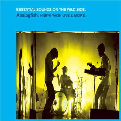 アルバム/ESSENTIAL SOUNDS ON THE WILD SIDE. ANALOGFISH:HIBIYA YAON LIVE & MORE./Analogfish