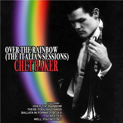 アルバム/Over the Rainbow (The Italian Sessions)/チェット・ベイカー