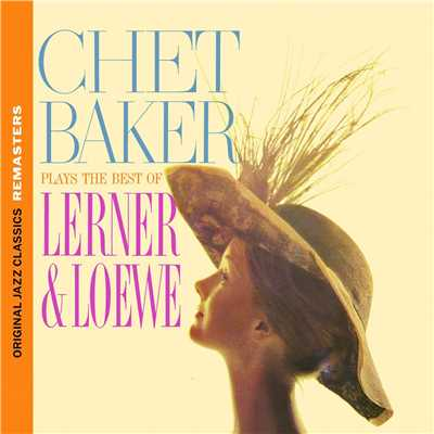 アルバム/Chet Baker Plays The Best Of Lerner & Loewe 1959/チェット・ベイカー