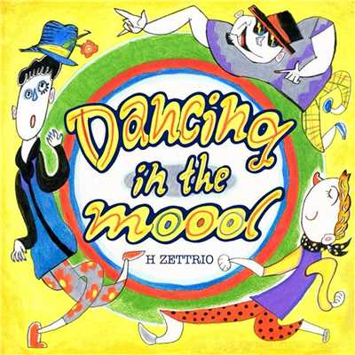 シングル/Dancing in the mood/H ZETTRIO