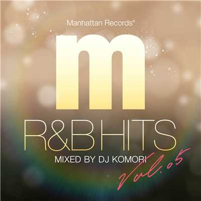 アルバム/Manhattan Records R&B HITS vol.5 (mixed by DJ KOMORI)/Various Artists