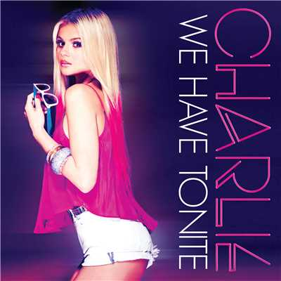 シングル/We Have Tonite/Charlie