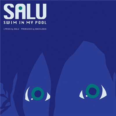 シングル/Swim In My Pool/SALU