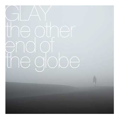 着うた®/the other end of the globe/GLAY