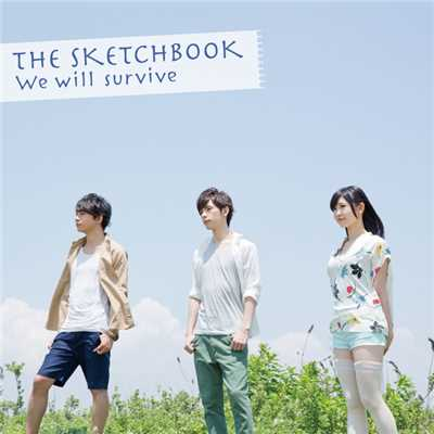 シングル/We will survive/The Sketchbook