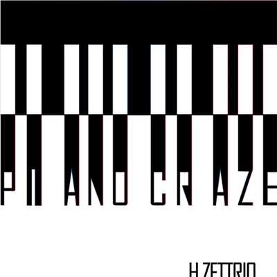 シングル/PIANO CRAZE/H ZETTRIO