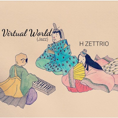 ハイレゾ/Virtual World (Jazz)/H ZETTRIO