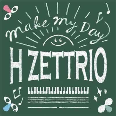 ハイレゾ/Make My Day/H ZETTRIO