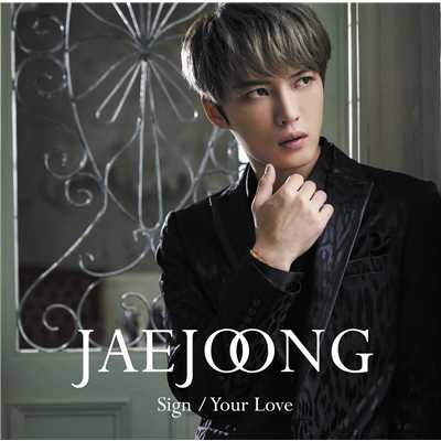 Sign/Your Love/ジェジュン