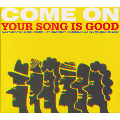 アルバム/COME ON/YOUR SONG IS GOOD