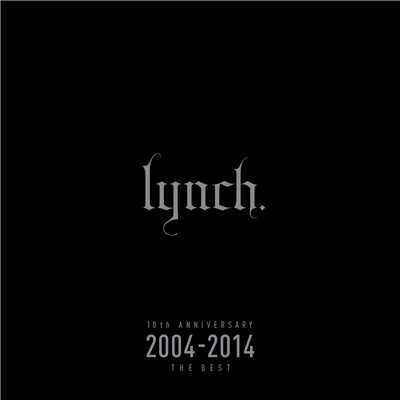 アルバム/10th ANNIVERSARY 2004-2014 THE BEST(通常盤)/lynch.
