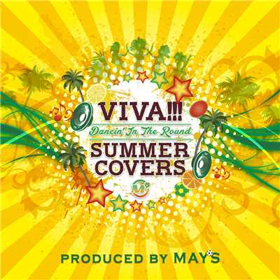アルバム/VIVA!!! SUMMER COVERS 〜Dancin' In The Round〜/MAY'S