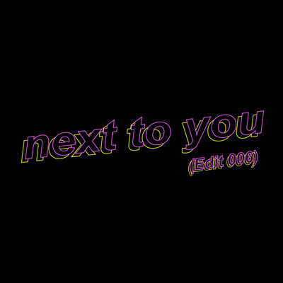 シングル/next to you (Edit 006)/DE DE MOUSE