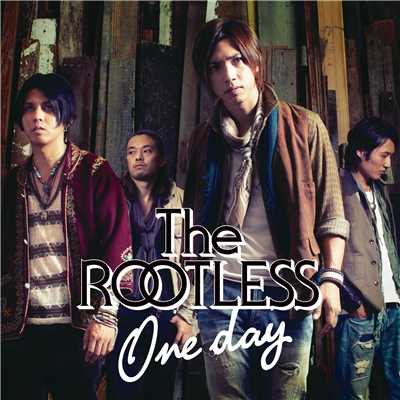シングル/One day/The ROOTLESS