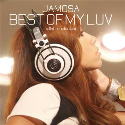 アルバム/BEST OF MY LUV -collabo selection-/JAMOSA