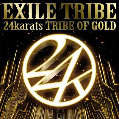 シングル/24karats TRIBE OF GOLD/EXILE TRIBE