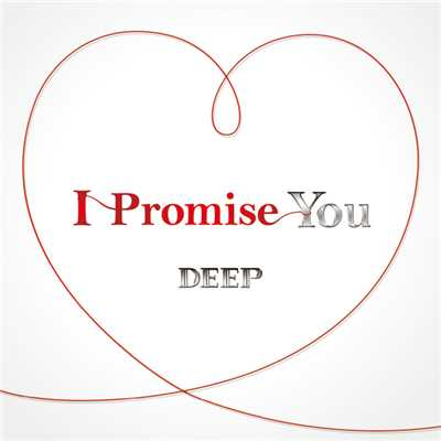 シングル/I Promise You/DEEP