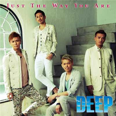 シングル/Just The Way You Are/DEEP