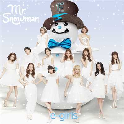 着うた®/Mr.Snowman/E-girls