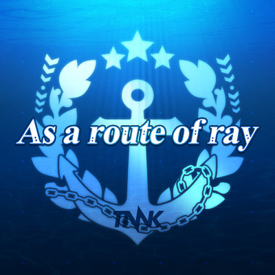 As a route of ray/西川 貴教