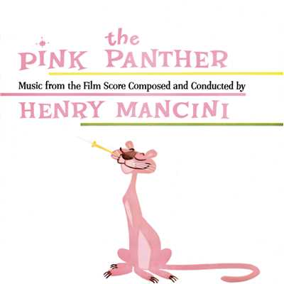 アルバム/The Pink Panther: Music from the Film Score Composed and Conducted by Henry Mancini/Henry Mancini & His Orchestra