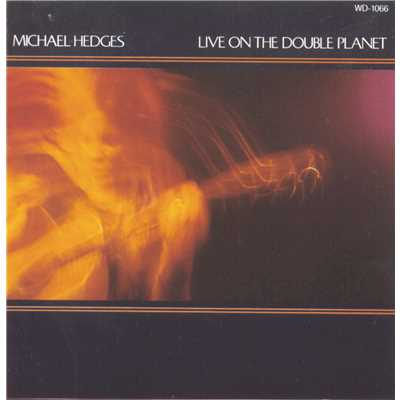 シングル/Two Days Old/Michael Hedges