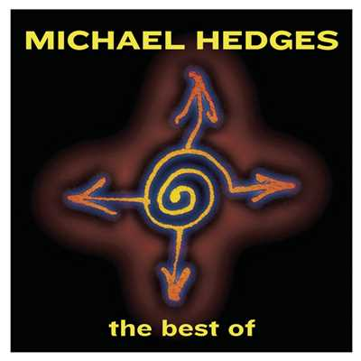 アルバム/Best Of Michael Hedges/Michael Hedges