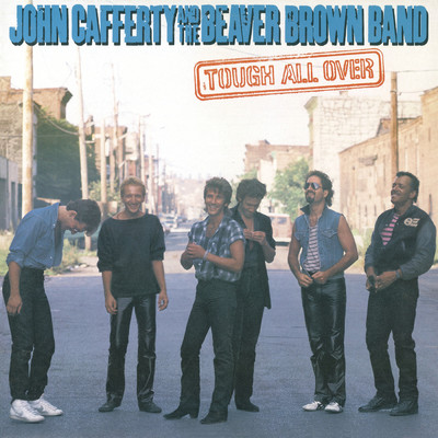 アルバム/Tough All Over/John Cafferty & The Beaver Brown Band
