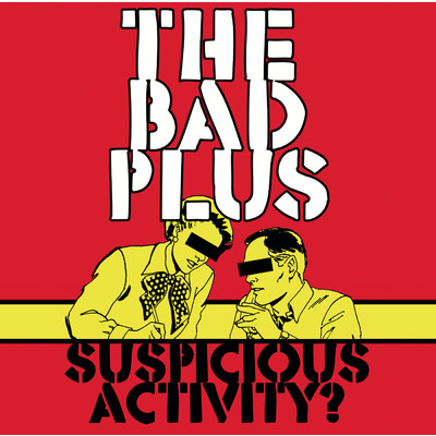 アルバム/Suspicious Activity?/The Bad Plus