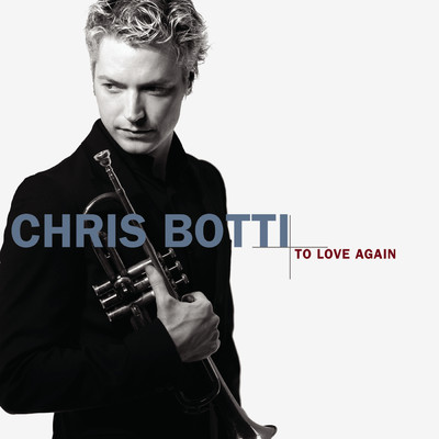 アルバム/To Love Again/Chris Botti