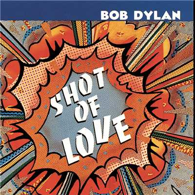 アルバム/Shot Of Love/Bob Dylan