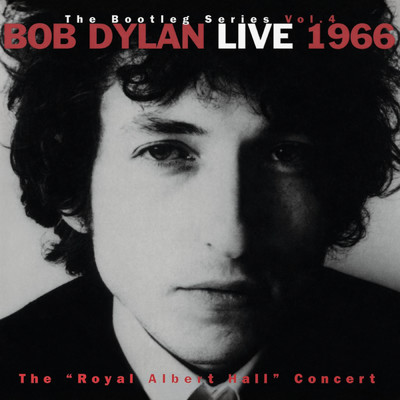"アルバム/Live 1966 ""The Royal Albert Hall Concert"" The Bootleg Series Vol. 4/Bob Dylan"