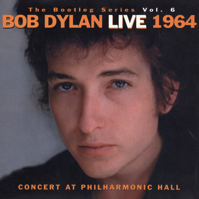 アルバム/The Bootleg Volume 6: Bob Dylan Live 1964 - Concert At Philharmonic Hall/Bob Dylan