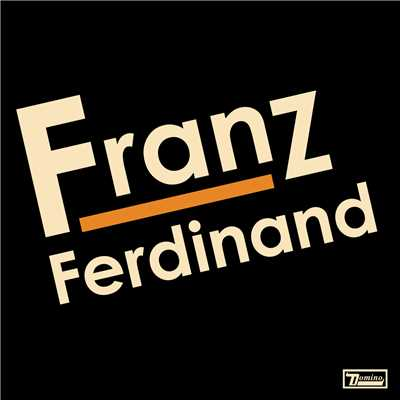 シングル/Tell Her Tonight (Album Version)/Franz Ferdinand