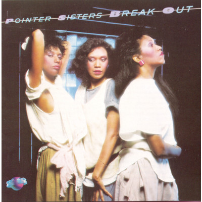アルバム/Break Out/The Pointer Sisters