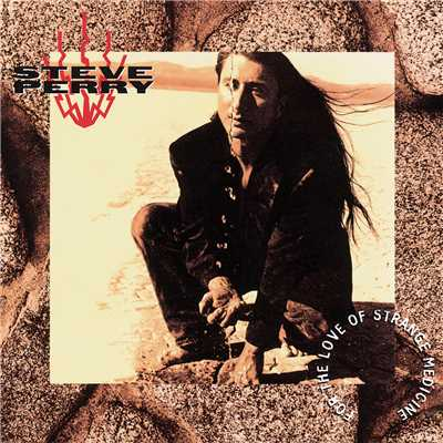 アルバム/For the Love of Strange Medicine (Expanded Edition)/Steve Perry