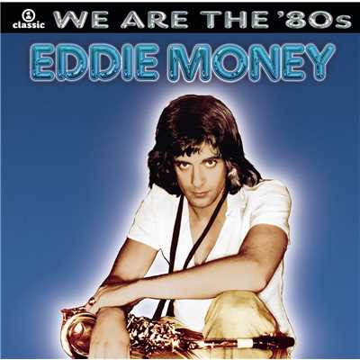 アルバム/We Are The '80s/Eddie Money