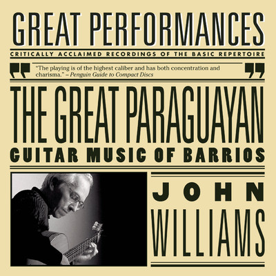 アルバム/The Great Paraguayan - Solo Guitar Works by Barrios/John Williams