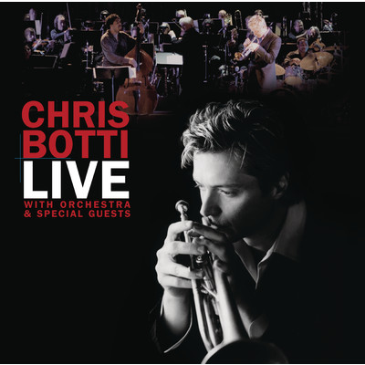 アルバム/Live With Orchestra And Special Guests/Chris Botti
