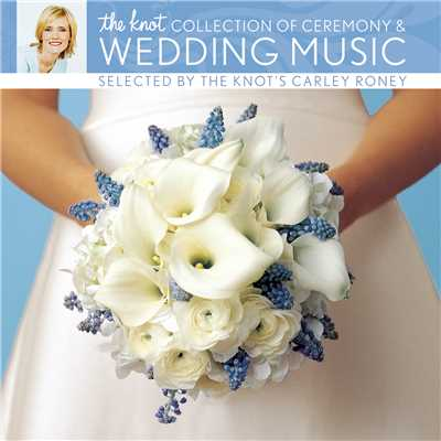 アルバム/The Knot Collection of Ceremony & Wedding Music selected by The Knot's Carley Roney/Yo-Yo Ma