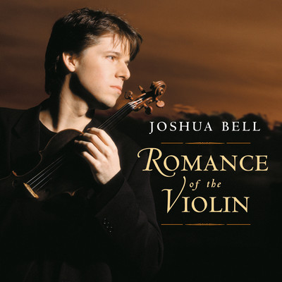 アルバム/Romance of the Violin/Joshua Bell