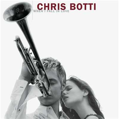 アルバム/When I Fall In Love/Chris Botti