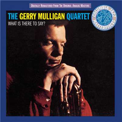 アルバム/What Is There To Say?/Gerry Mulligan