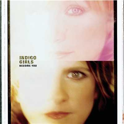 アルバム/Become You/Indigo Girls